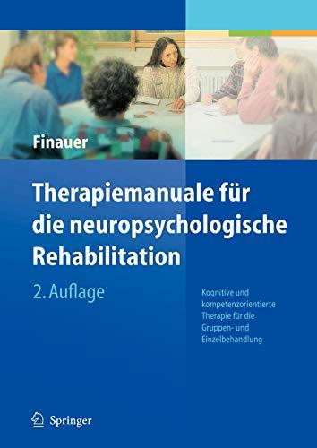 Therapiemanuale für die neuropsychologische Rehabilitation: Kognitive und kompetenzorientierte Therapie für die Gruppen- und Einzelbehandlung