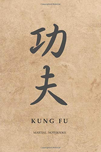 Martial Notebooks KUNG FU: Chinese Calligraphy Parchment-Looking Glossy Cover 6 x 9