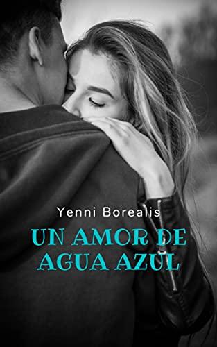 Un Amor de Agua Azul de Yennifer Diaz