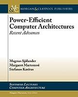 Power-efficient Computer Architectures: Recent Advances (Synthesis Lectures on Computer Architecture)