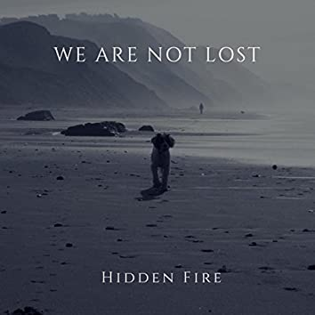 We Are Not Lost