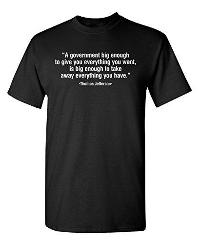 A Government Big Enough Graphic Novelty Sarcastic Funny T Shirt XL Black