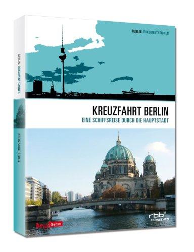 Kreuzfahrt Berlin - Eine Schiffsreise durch die Hauptstadt