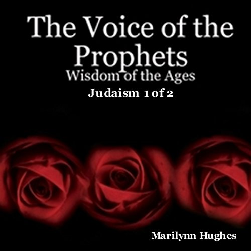 The Voice of the Prophets: Wisdom of the Ages, Judaism 1 of 2 audiobook cover art