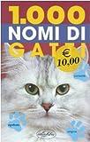 Mille nomi di gatti. Ediz. illustrata