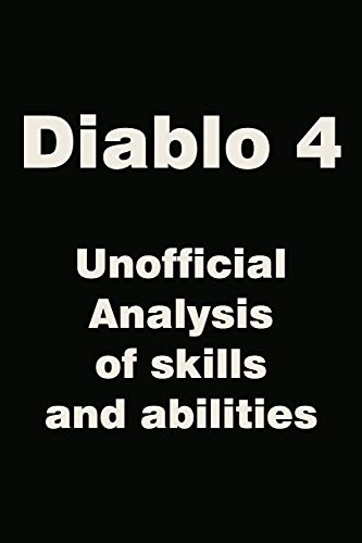 Diablo 4 - Unofficial Analysis of skills and abilities (English Edition)