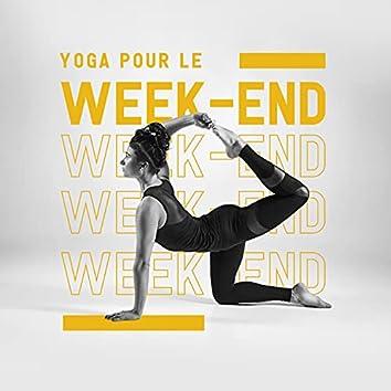Yoga pour le week-end: Renforcement et relaxation profonde