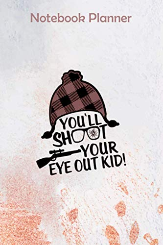 Notebook Planner You Ll Shoot Your Eye Out Funny Pun Christmas Quote Swea: Meal, Happy, Bill, Menu, 6x9 inch, Business - Over 100 Pages