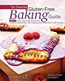 The Essential Gluten-Free Baking Guide : Part 2: Learn How to Use Sweet Rice, Sorghum, Buckwheat, Teff, Cassava and Potato Flour in 50+ Recipes (Paperback)--by Iris Higgins [2012 Edition]