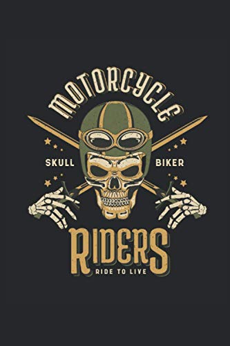 Motorcycle Riders Skull Biker Ride to Live Notebook: 6x9 inches Journal Notebook gift for girls, boys, women, dad, teens, kids 100 Pages