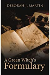 A Green Witch's Formulary by Deborah J. Martin (2011-08-03) Paperback