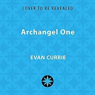 Archangel One                   Auteur(s):                                                                                                                                 Evan Currie                           Durée: 7 h     Pas de évaluations     Au global 0,0