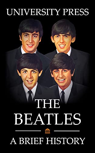 The Beatles Book: A Brief History and Biography of the Beatles (English Edition)