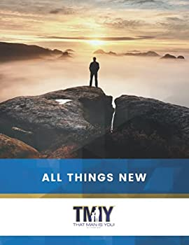 That Man Is You!  All Things New  That Man Is You! Men s Program