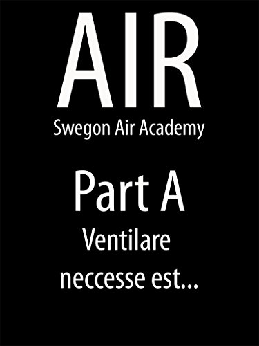 AIR Swegon Air Academy Part A: Ventilare neccesse est...