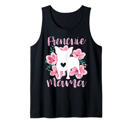 Frenchie Mama French Bulldog Pink Flowers Cute Dog Lover Mom Tank Top