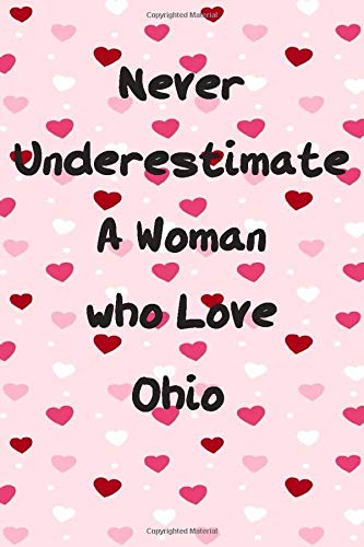Never Underestimate A Woman who Love Ohio