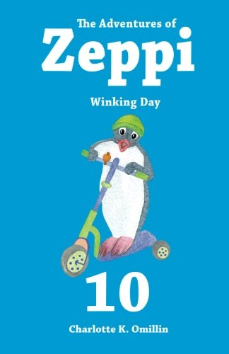 The Adventures of Zeppi: Winking Day (Read and Draw with Zeppi, Band 10)