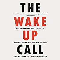 The Wake Up Call: Why the Pandemic Has Exposed the Weakness of the West, and How to Fix It
