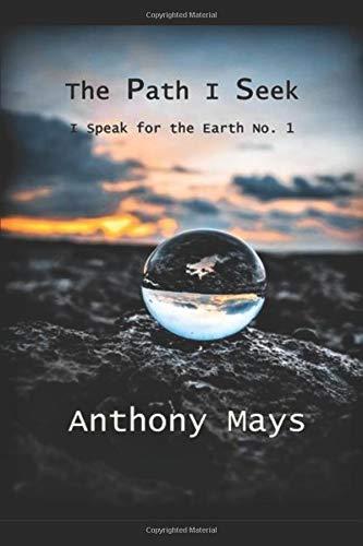 The Path I Seek (I Speak for the Earth)