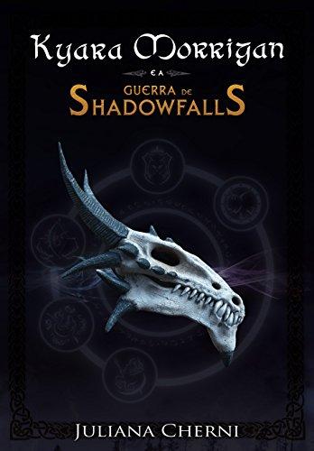 Kyara Morrigan e a Guerra de Shadowfalls: ((LIVRO1))
