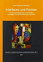Interfaces und Formen: Zu den psychologischen und kulturellen Grundlagen von Mensch-Maschine-Interaktion