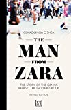 The Man from Zara (revised edition): The story of the genius behind...