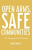 Open Arms, Safe Communities: The Theology of Church Security