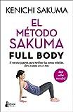 El método Sakuma. Full body.: El secreto japonés para tonificar las zonas rebeldes...