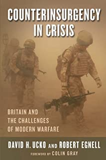 By David H. Ucko Counterinsurgency in Crisis: Britain and the Challenges of Modern Warfare (Columbia Studies in Terro [Paperback]