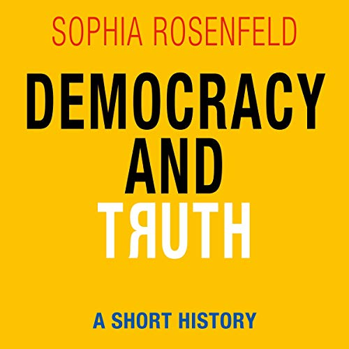 Democracy and Truth: A Short History audiobook cover art