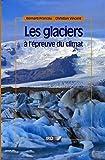 Les glaciers à l'épreuve du...