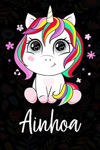 Ainhoa: Cuaderno de notas unicornio para niña con nombre personalizado Ainhoa, cuaderno unicornio , perfecto regalo de cumpleaños y navidad o San Valentíno ,110 paginas, Cubierta negra brillante