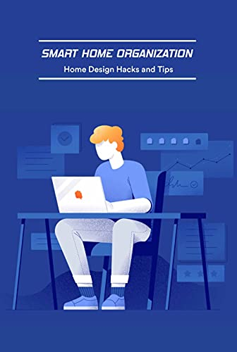 Smart Home Organization: Home Design Hacks and Tips: Gifts for Father (English Edition)