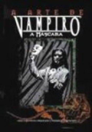 A Arte De Vampiro. A Mascara. Livro De Arte