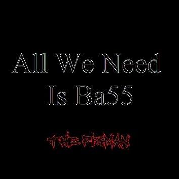 All We Need Is Ba55