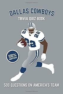 Dallas Cowboys Trivia Quiz Book: 500 Questions on America's Team