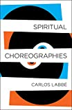 Image of Spiritual Choreographies