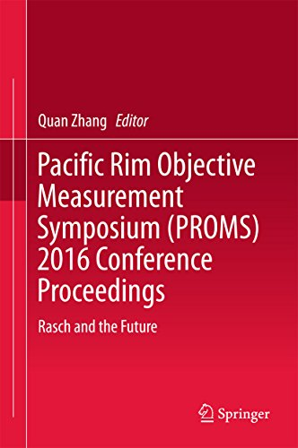 Pacific Rim Objective Measurement Symposium (PROMS) 2016 Conference Proceedings: Rasch and the Future (English Edition)