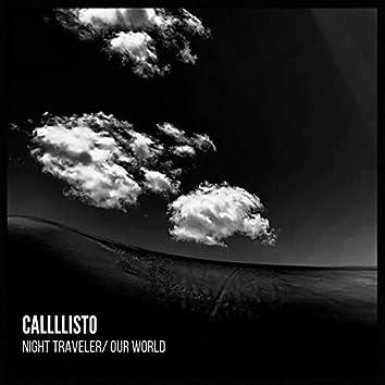 Night Traveler/ Our World