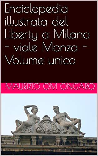 Enciclopedia illustrata del Liberty a Milano - viale Monza -