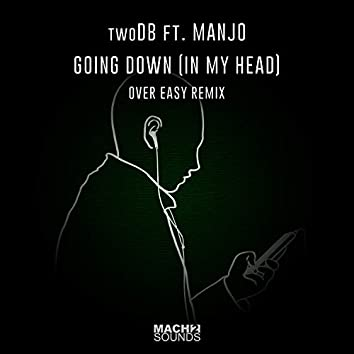 Going Down (In My Head) (Over Easy Remix)