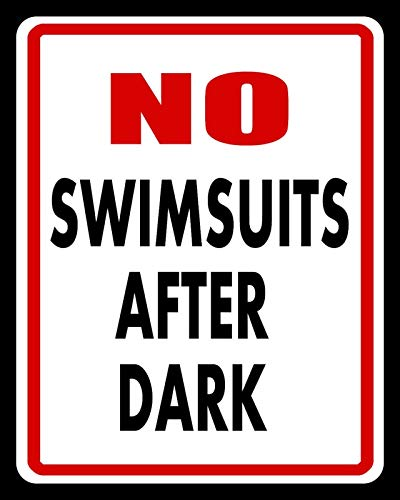 "Metallschild mit Aufschrift ""No Swimsuits After Dark Swimming Pool Whirlpool"", 20,3 x 30,5 cm"