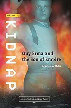 Kidnap (Guy Erma and the Son of Empire Book 1) by [Sally Ann Melia]