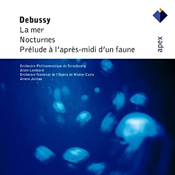 Debussy : Orchestral Works  -  Apex