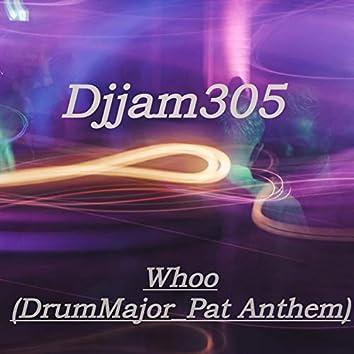 Whoo (DrumMajor_pat Anthem)