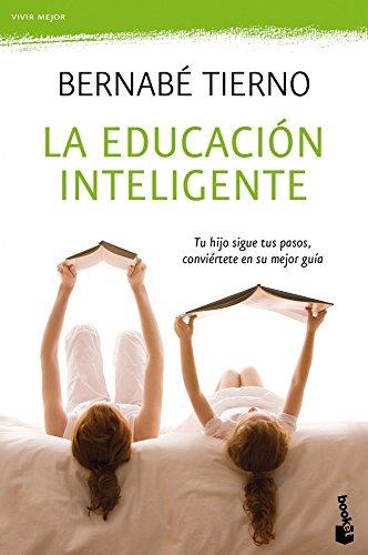 La educación inteligente: Tu hijo sigue tus pasos, convíertete en su mejor guía (Vivir Mejor)