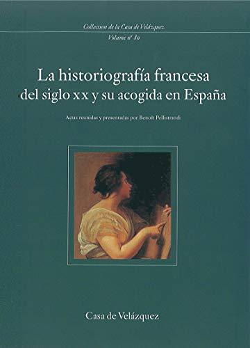 La historiografía francesa del siglo XX y su acogida en España (Collection de la Casa de Velázquez nº 80) eBook: Pellistrandi, Benoît: Amazon.es: Tienda Kindle