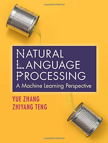 Compare Textbook Prices for Natural Language Processing A Machine Learning Perspective 1 Edition ISBN 9781108420211 by Zhang, Yue