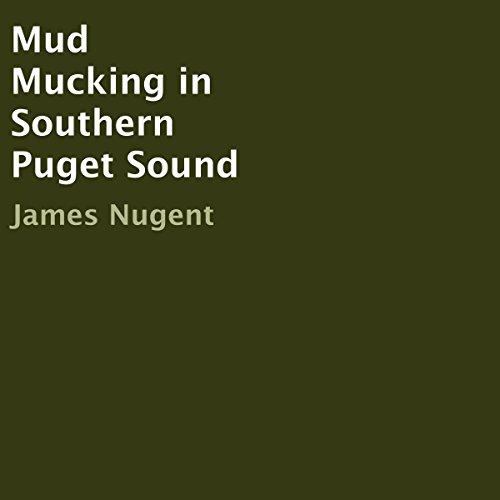 Mud Mucking in Southern Puget Sound audiobook cover art